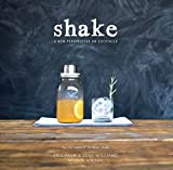 Shake: A New Perspective on Cocktails Paperback – July 8, 2014 by Eric Prum (Author), Josh Williams (Author)