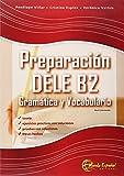 Preparacion Dele B2. Gramatica y vocabulario. Nivel intermedio. Per le Scuole superiori: Libro nivel B2