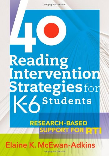 40 Reading Intervention Strategies for K-6 Students: Research-Based Support for RTI (a lesson planning resource to increase literacy levels)