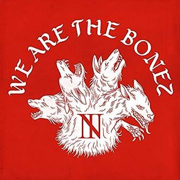 We are The BONEZ