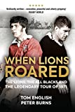 When Lions Roared: The Lions, the All Blacks and the Legendary Tour of 1971 (English Edition)