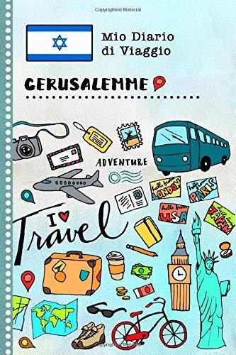 Gerusalemme Diario di Viaggio: Libro Interattivo Per Bambini per Scrivere, Disegnare, Ricordi, Quaderno da Disegno, Giornalino, Agenda Avventure – Attività per Viaggi e Vacanze Viaggiatore