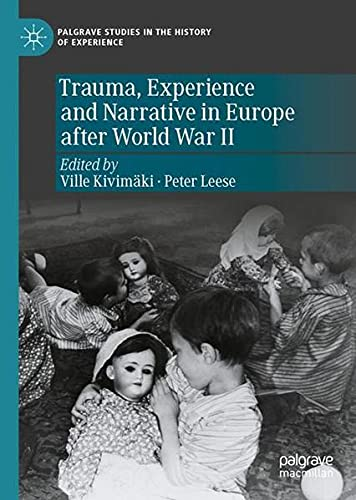 Trauma, Experience and Narrative in Europe After World War II