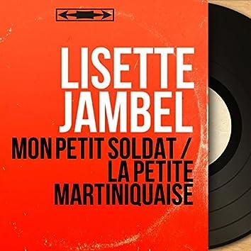 Mon petit soldat / La petite martiniquaise (feat. Jack Ledru et son orchestre) [Mono Version]