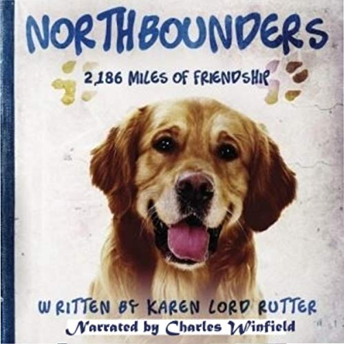 Northbounders: 2,186 Miles of Friendship audiobook cover art