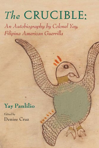 The Crucible: An Autobiography by Colonel Yay, Filipina American Guerrilla