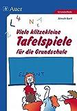 Viele klitzekleine Tafelspiele für die Grundschule: Zauberei gegen Montagsmüdigkeit (1. bis 4. Klasse) (Viele klitzekleine Spiele)