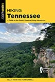Hiking Tennessee: A Guide to the State s Greatest Hiking Adventures (Falcon Guides. Hiking Tennessee)