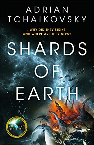 Shards of Earth: First in an extraordinary new trilogy, from the winner of the Arthur C. Clarke Award (The Final Architecture Book 1) by [Adrian Tchaikovsky]