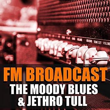 FM Broadcast The Moody Blues & Jethro Tull