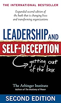[The Arbinger Institute]のLeadership and Self-Deception: Getting Out of the Box (English Edition)
