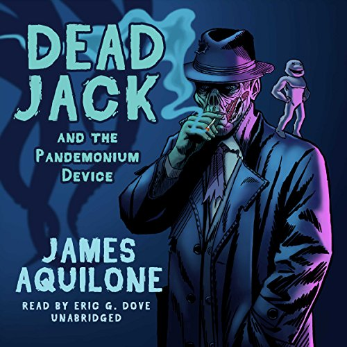 Dead Jack and the Pandemonium Device audiobook cover art