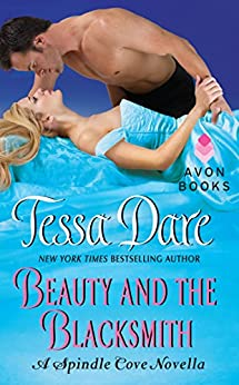 Beauty and the Blacksmith: A Spindle Cove Novella by [Tessa Dare]