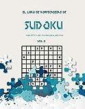 El libro de rompecabezas de Sudoku más difícil del mundo para adultos vol 2: Un desafiante libro de Sudoku para Advanced Solvers, una forma divertida de desafiar tu cerebro. Soluciones incluidas.