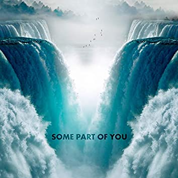 Some Part of You