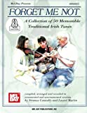 Forget Me Not: A Collection of 50 Memorable Traditional Irish Tunes