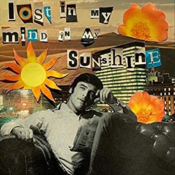 Lost in My Mind, in My Sunshine