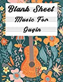 Blank Sheet Music For Guqin: Music Manuscript Paper, Clefs Notebook,(8.5 x 11 IN) 120 Page...