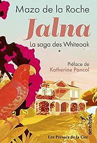 Jalna - La saga des Whiteoak, tome 1 par Mazo De La Roche