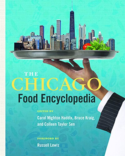 The Chicago Food Encyclopedia (Heartland Foodways)