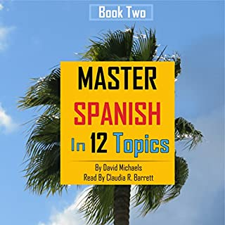 Master Spanish in 12 Topics, Book 2 audiobook cover art