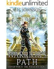 Silver Fox & The Western Hero: Warrior's Path: A LitRPG/Cultivation Novel - Book 6