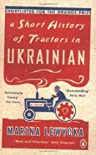 A Short History of Tractors in Ukrainian by Marina Lewycka (2006-03-28)