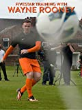 Fivestar Training with Wayne Rooney