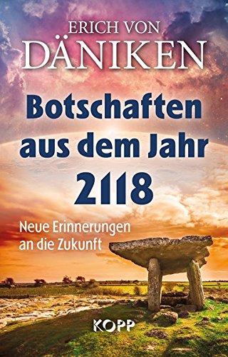 Botschaften aus dem Jahr 2118: Neue Erinnerungen an die Zukunft