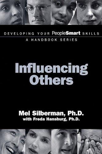 Developing Your PeopleSmart Skills: Influencing Others (Developing Your PeopleSmart Skills - A Handbook Series)