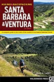 Hiking & Backpacking Santa Barbara & Ventura: A Complete Guide to the Trails of the Southern Los...