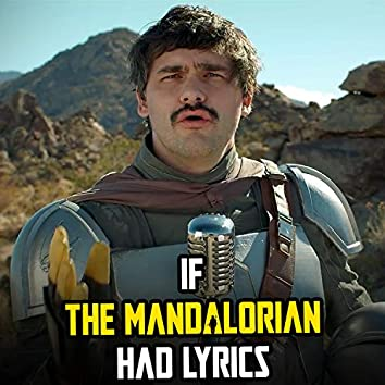If The Mandalorian Had Lyrics