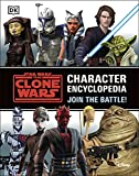 Star Wars The Clone Wars Character Encyclopedia: Join the battle!