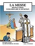 La messe - BD - Grand Format 22.5*29.8 selon la forme extraordinaire du rit romain
