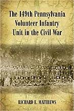 The 149th Pennsylvania Volunteer Infantry Unit in the Civil War