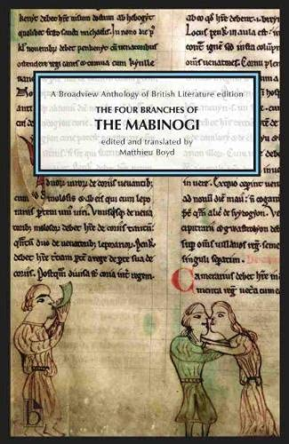 The Four Branches of The Mabinogi: A Broadview Anthology of British Literature Edition