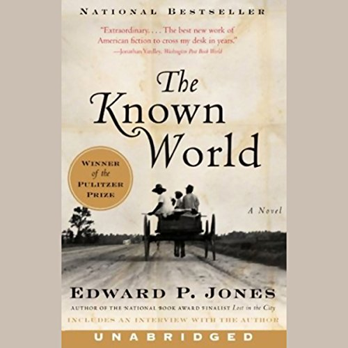 The Known World by Edward P. Jones - Henry Townsend, a black farmer, bootmaker, and former slave, has a fondness for <i>Paradise Lost</i> and an unusual mentor....