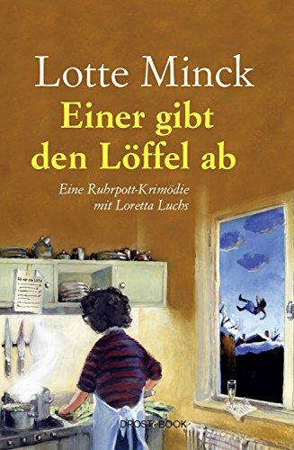 Buchseite und Rezensionen zu 'Einer gibt den Löffel ab: Eine Ruhrpott-Krimödie mit Loretta Luchs' von Minck, Lotte
