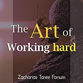 The Art of Working Hard     Practical Helps for the Overcomers, Book 9              By:                                                                                                                                 Zacharias Tanee Fomum                               Narrated by:                                                                                                                                 William Crockett                      Length: 3 hrs and 3 mins     5 ratings     Overall 5.0