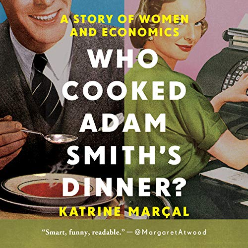 Who Cooked Adam Smith's Dinner? audiobook cover art
