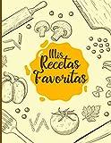 Mis Recetas Favoritas: Cuaderno de recetas, Libro de recetas mis platos, Libro de recetas en blanco para anotar hasta 100 recetas y notas - cubierta amarilla