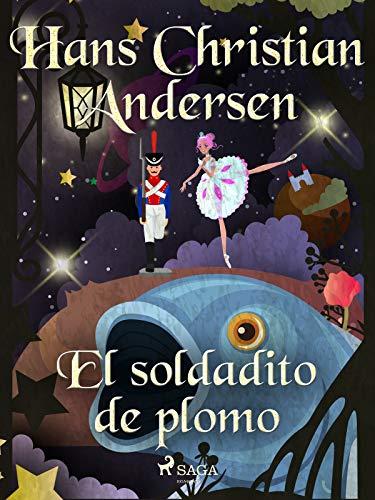 El soldadito de plomo (Children's Classics) (Spanish Edition)