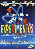 El gran libro de los experimentos: Más de 200 experimentos para aprender a divertirse con la...