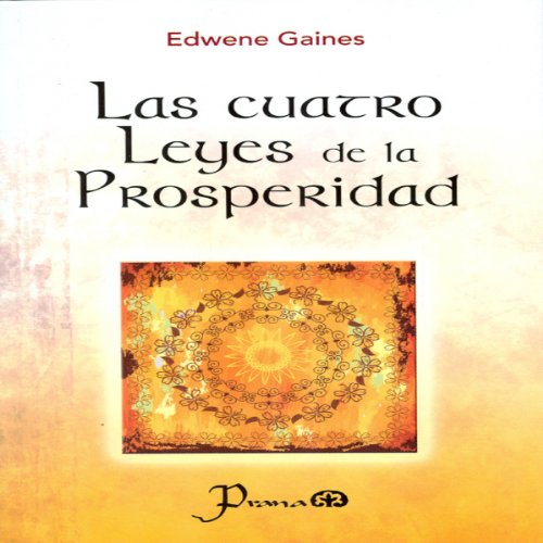 Las cuatro leyes de la prosperidad [The Four Laws of Prosperity] audiobook cover art