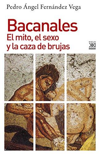 BACANALES. El mito, el sexo y la caza de brujas (Historia nº...