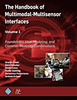 The Handbook of Multimodal-multisensor Interfaces: Foundations, User Modeling, and Common Modality Combinations (Acm Books)