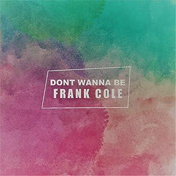 Don´t wanna be