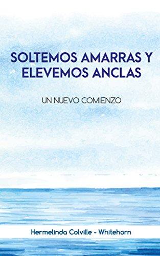 SOLTEMOS AMARRAS Y ELEVEMOS ANCLAS: UN NUEVO COMIENZO