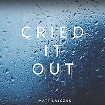 Cried It Out