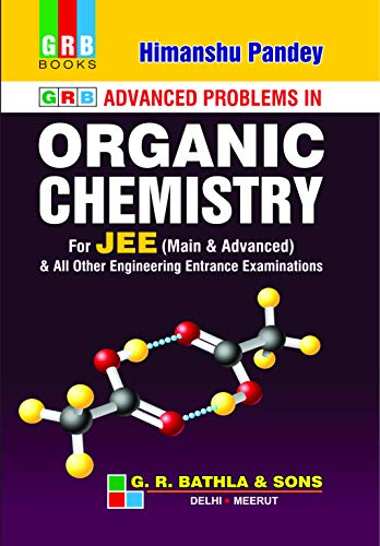 Grb Advanced Problems In Organic Chemistry For Jee - Examination 2020-21